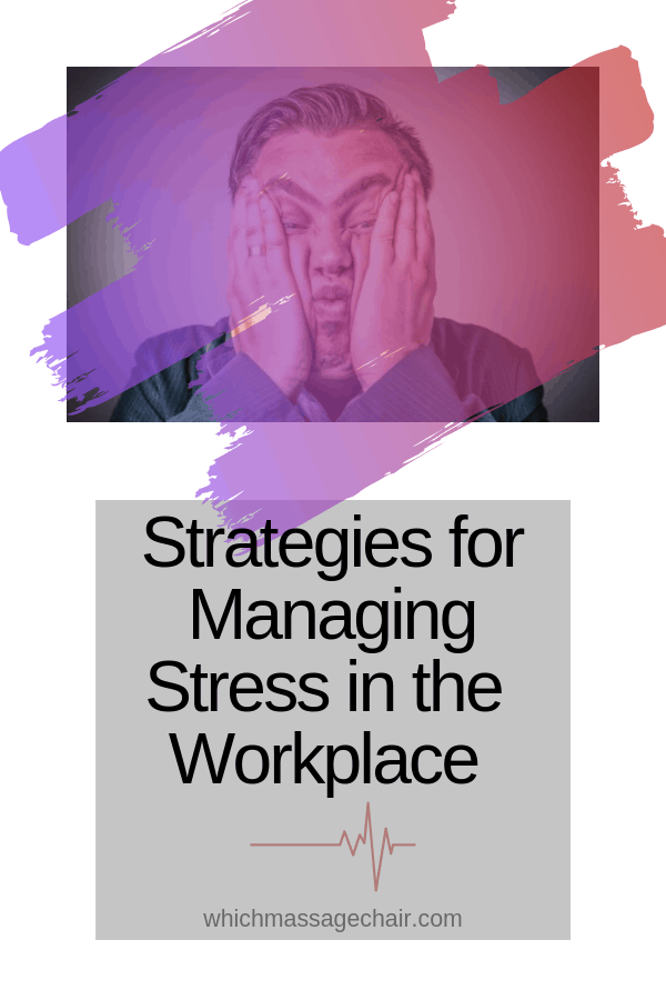 Strategies for Managing Stress in the Workplace