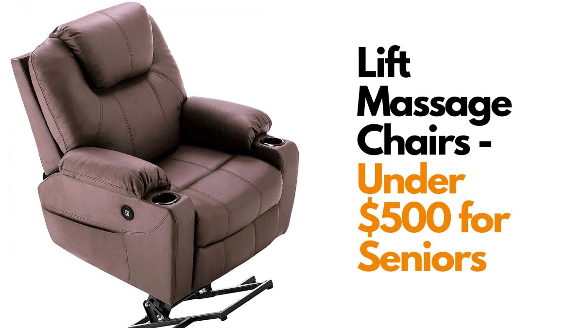 best lift chair for seniors under $500